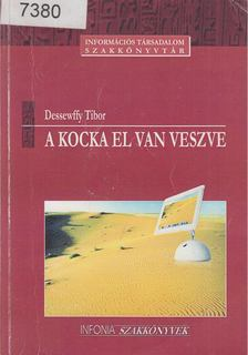 Dessewffy Tibor - A kocka el van veszve [antikvár]