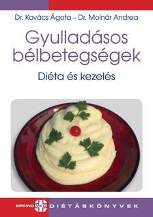 Dr. Kovács Ágota - Dr. Molnár Andrea - Gyulladásos bélbetegségek - Diéta és kezelés