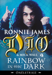 Dio, Ronnie James - Rainbow in the Dark - Önéletrajz