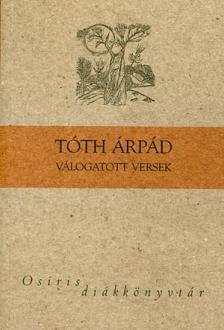 TÓTH ÁRPÁD - Tóth Árpád válogatott versek