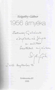 Szigethy Gábor - 1956 árnyéka (dedikált) [antikvár]