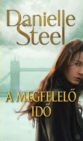 Danielle Steel - A megfelelő idő