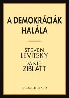Zinblatt Steven Levitsky - Daniel - A demokráciák halála [eKönyv: epub, mobi]