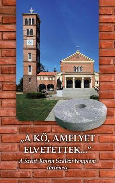 Lendvai Rezső - A kő, amelyet elvetettek