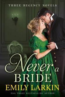 Larkin Emily - Never A Bride - Three Regency Novels [eKönyv: epub, mobi]