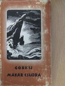 Makszim Gorkij - Makar csudra és más elbeszélések [antikvár]