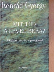 Konrád György - Mit tud a levelibéka? [antikvár]