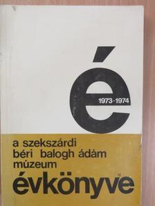 B. Thomas Edit - A szekszárdi Béri Balogh Ádám Múzeum Évkönyve 1973-1974. [antikvár]