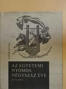 Käfer István - Az Egyetemi Nyomda négyszáz éve [antikvár]