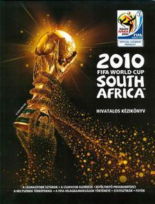 Keir Radnedge - 2010 FIFA WORLD CUP - SOUTH AFRICA - HIVATALOS KÉZIKÖNYV