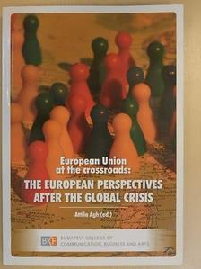Ágh Attila - European Union at the crossroads: The European perspectives after the global crisis [antikvár]