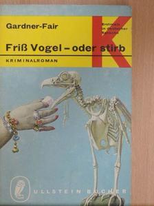 A. A. Fair - Friß Vogel - oder stirb [antikvár]