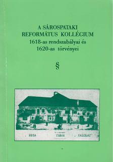 Szentimrei Mihály (szerk.) - A Sárospataki Református Kollégium 1618-as rendszabályai és 1620-as törvényei [antikvár]