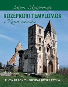 Fucskár Ágnes, Fucskár József Attila - Középkori templomok a Kárpát-medencében