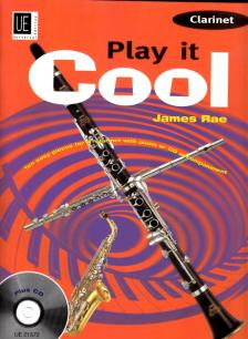 RAE, JAMES - PLAY IT COOL, TEN EASY PIECES FOR B CLARINET WITH PIANO OR CD ACCOMPANIMENT