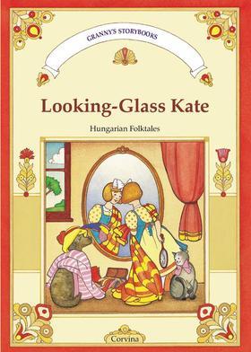 MÓRA FERENC - Looking-Glass Kate - Tükrös Kata