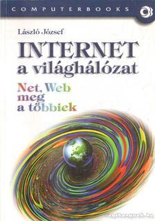 László József - Internet a világhálózat [antikvár]