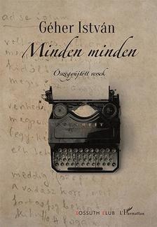 Géher István - Minden minden - Összegyűjtött versek
