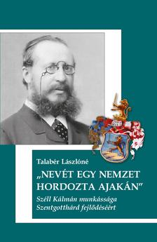 Talabér Lászlóné - Nevét egy nemzet hordozta ajakán
