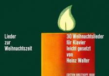 30 WEIHNACHTSLIEDER FÜR KLAVIER LEICHT GESETZT VON HEINZ WALTER