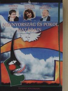 Borókai Gábor - Mennyország és pokol határain [antikvár]