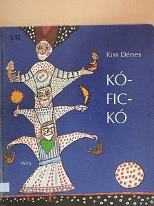 Kiss Dénes - Kó-Fic-Kó [antikvár]