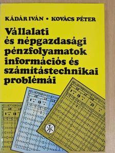 Kádár Iván - Vállalati és népgazdasági pénzfolyamatok információs és számítástechnikai problémái [antikvár]