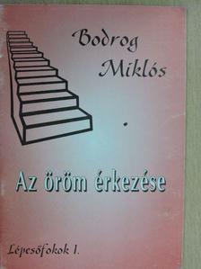 Bodrog Miklós - Az öröm érkezése [antikvár]