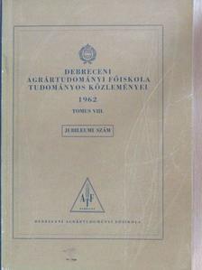 Dezső György - Debreceni Agrártudományi Főiskola tudományos közleményei 1962 [antikvár]