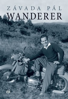ZÁVADA PÁL - Wanderer [eKönyv: epub, mobi]