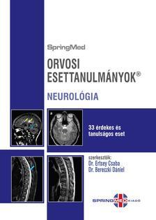 Dr. Ertsey Csaba - Prof. Dr. Bereczki Dániel - Orvosi Esettanulmányok - NEUROLÓGIA