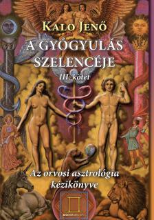 Kalo Jenő - A gyógyulás szelencéje 3.