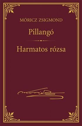 MÓRICZ ZSIGMOND - Pillangó - Harmatos rózsa [eKönyv: epub, mobi]
