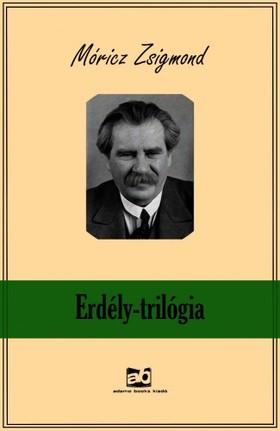MÓRICZ ZSIGMOND - Erdély - Trilógia  [eKönyv: epub, mobi]
