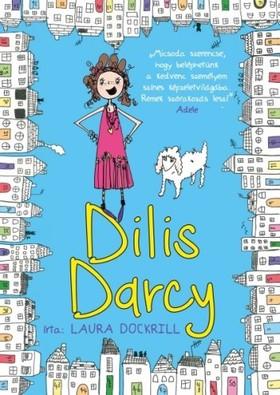 Laura Dockrill - Dilis Darcy [eKönyv: epub, mobi]