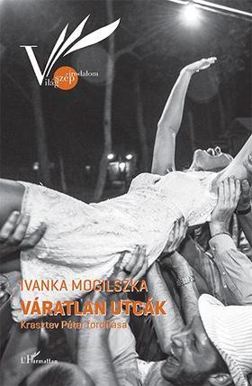 Ivanka Mogilszka - Váratlan utcák