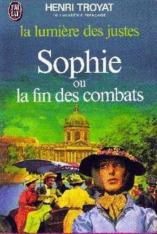 Henri Troyat - Sophie ou la fin des combats [antikvár]