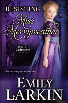 Larkin Emily - Resisting Miss Merryweather [eKönyv: epub, mobi]