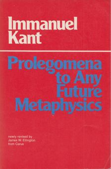 Immanuel Kant - Prolegomena to Any Future Metaphysics That Will Be Able to Come Forward As Science [antikvár]