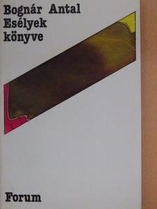Bognár Antal - Esélyek könyve [antikvár]