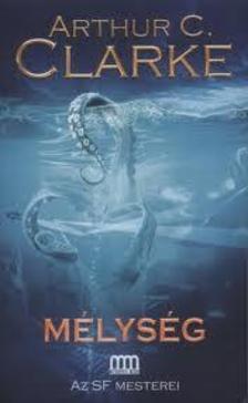 CLARKE, ARTHUR C. - Mélység - Galaktika fantasztikus könyvek