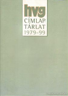 HORVÁTH ZOLTÁN - HVG címlaptárlat 1979-99 [antikvár]