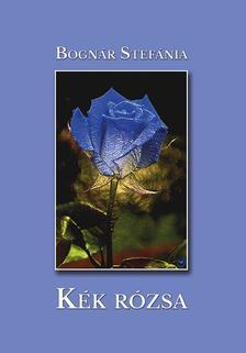 Bognár Stefánia - Kék rózsa