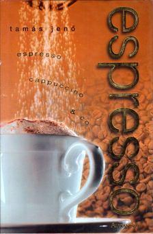 Tamás Jenő - Espresso, cappuccino & Co [antikvár]