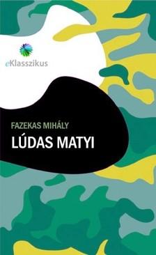 Fazekas Mihály - Lúdas Matyi [eKönyv: epub, mobi]