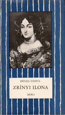 Dénes Zsófia - Zrínyi Ilona [antikvár]