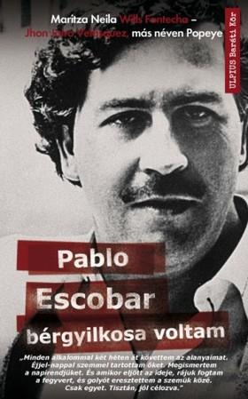 Fontecha John Jairo Velasquez - Maritza Neila Wills - Pablo Escobar bérgyilkosa voltam [eKönyv: epub, mobi]