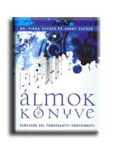 ZUCKER, FIONA DR.-ZUCKER JONNY - Álmok könyve