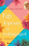 Katherine Center - Egy lépésre a boldogságtól [eKönyv: epub, mobi]