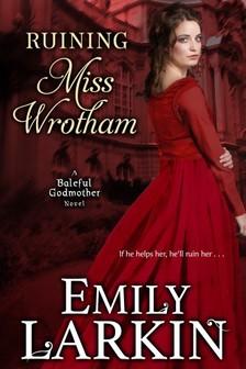 Larkin Emily - Ruining Miss Wrotham [eKönyv: epub, mobi]